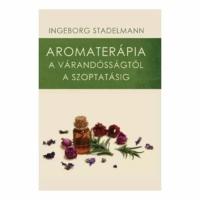 Ingeborg Stadelmann: Aromaterápia a várandóságtól a szoptatásig