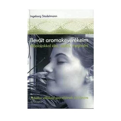 Ingeborg Stadelmann: Bevált aromakeverékeim